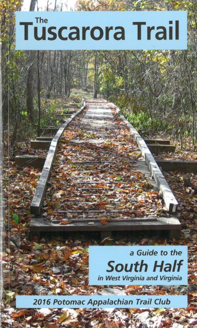 The Tuscarora Trail: A Guide to the South Half in WV and VA